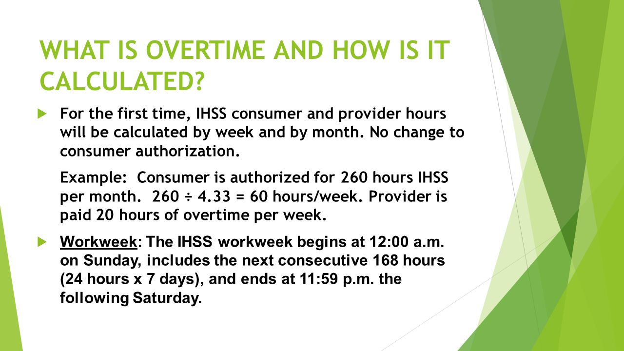 WHAT IS OVERTIME AND HOW IS IT CALCULATED.