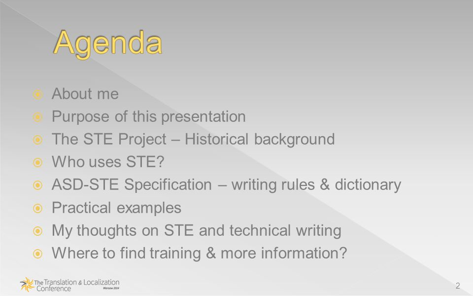  About me  Purpose of this presentation  The STE Project – Historical background  Who uses STE.