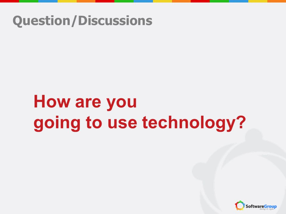 Question/Discussions How are you going to use technology?