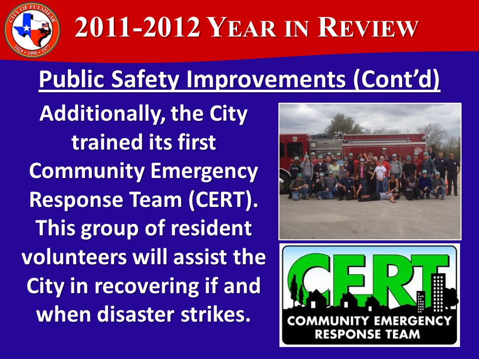 2011-2012 Y EAR IN R EVIEW 2011-2012 Y EAR IN R EVIEW The City enhanced its Emergency Management capabilities by installing a generator and communicat