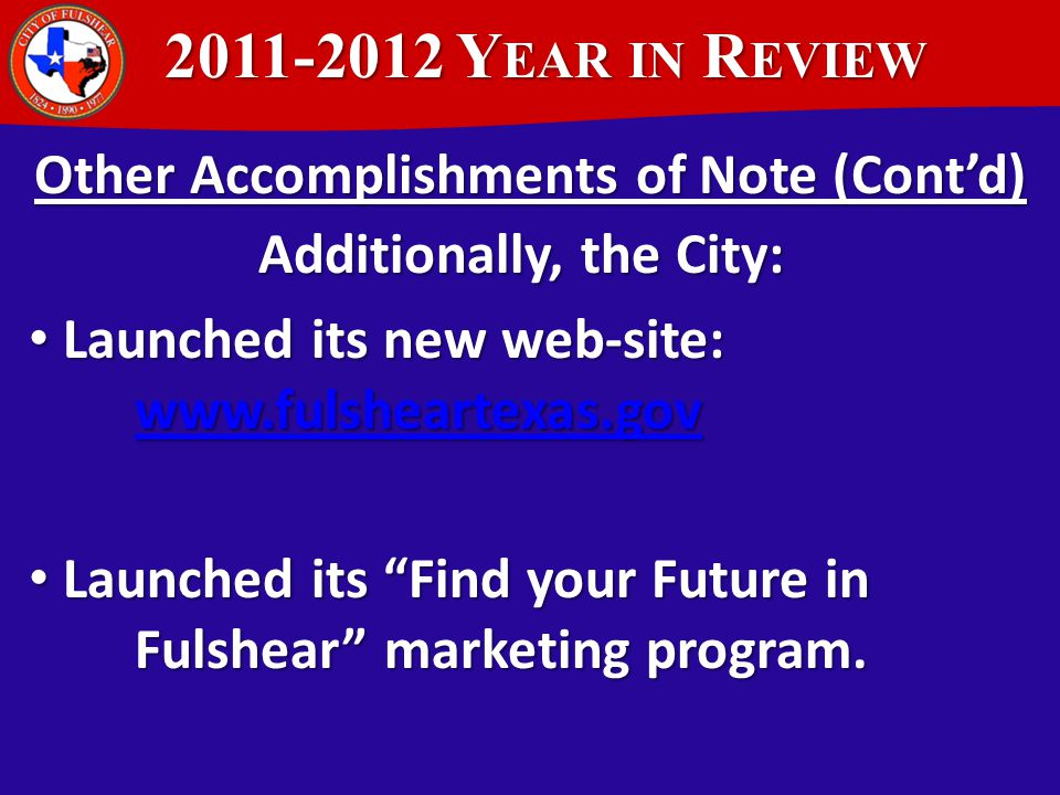 2011-2012 Y EAR IN R EVIEW 2011-2012 Y EAR IN R EVIEW Other Accomplishments of Note The City adopted a Zoning Ordinance to further the Quality develop