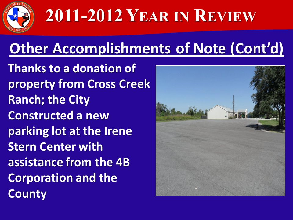 2011-2012 Y EAR IN R EVIEW 2011-2012 Y EAR IN R EVIEW Other Accomplishments of Note (Cont'd) The City also: Began the Comprehensive Planning Process B