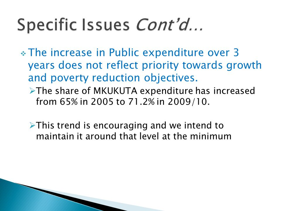  The increase in Public expenditure over 3 years does not reflect priority towards growth and poverty reduction objectives.  The share of MKUKUTA ex
