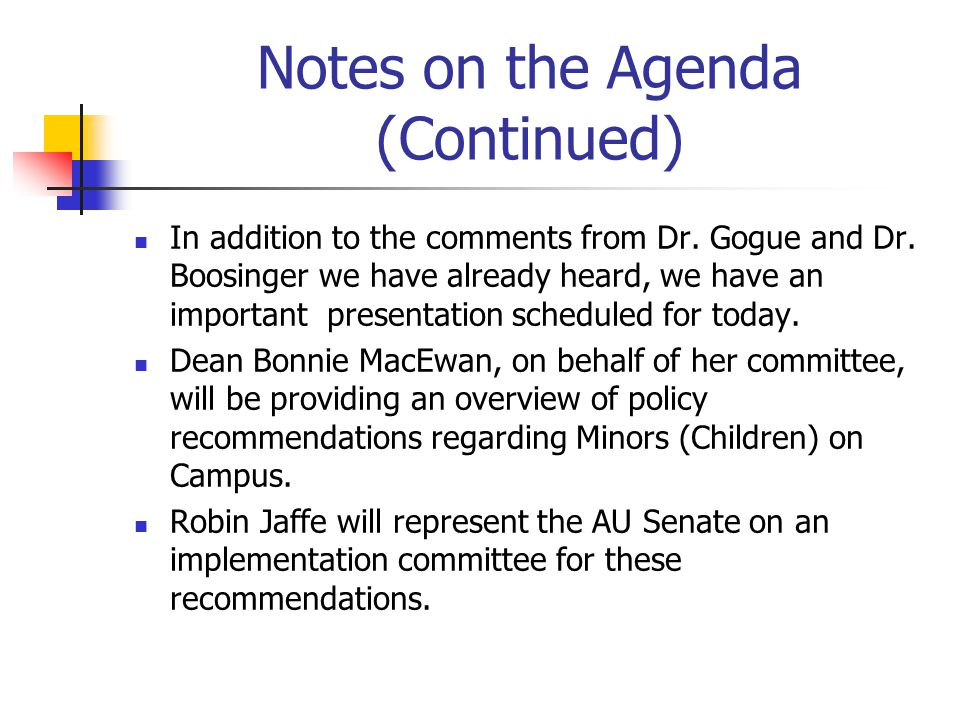 Notes on the Agenda (Continued) In addition to the comments from Dr.