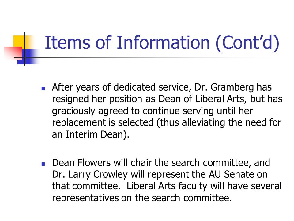 Items of Information (Cont'd) After years of dedicated service, Dr.