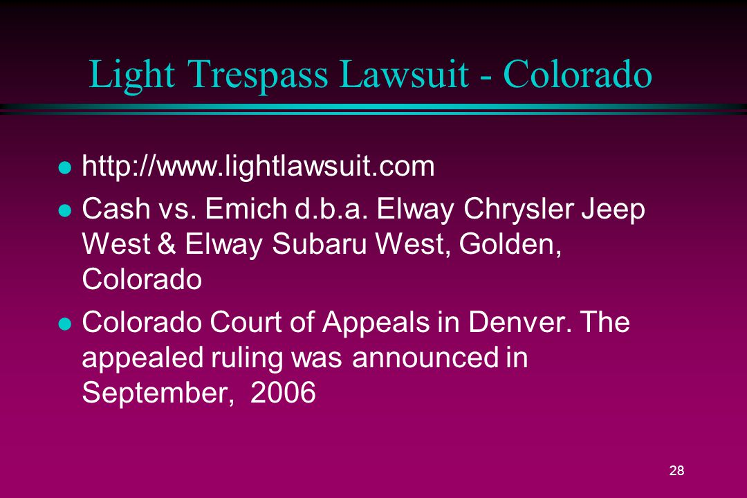 28 Light Trespass Lawsuit - Colorado l http://www.lightlawsuit.com l Cash vs.