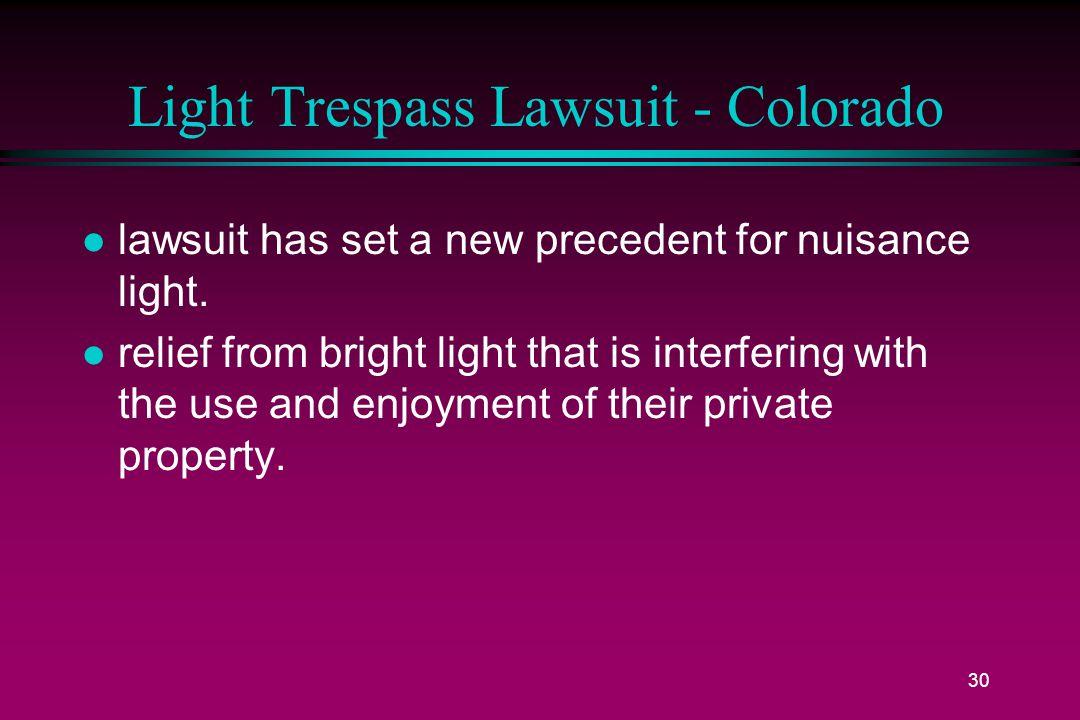 30 Light Trespass Lawsuit - Colorado l lawsuit has set a new precedent for nuisance light.