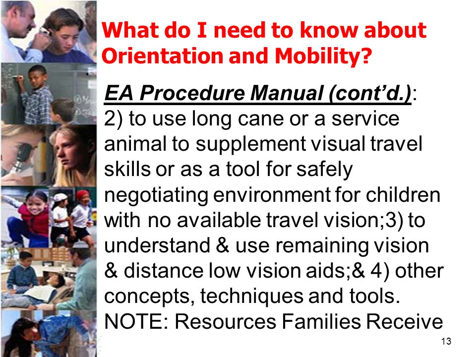 13 What do I need to know about Orientation and Mobility.