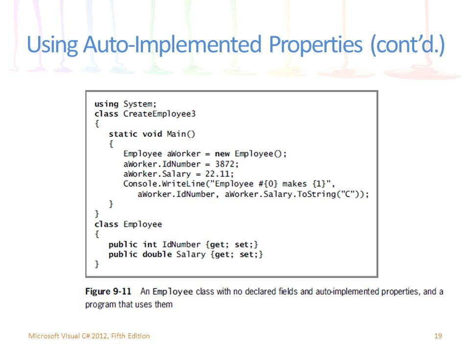 Using Auto-Implemented Properties (cont'd.) 19Microsoft Visual C# 2012, Fifth Edition