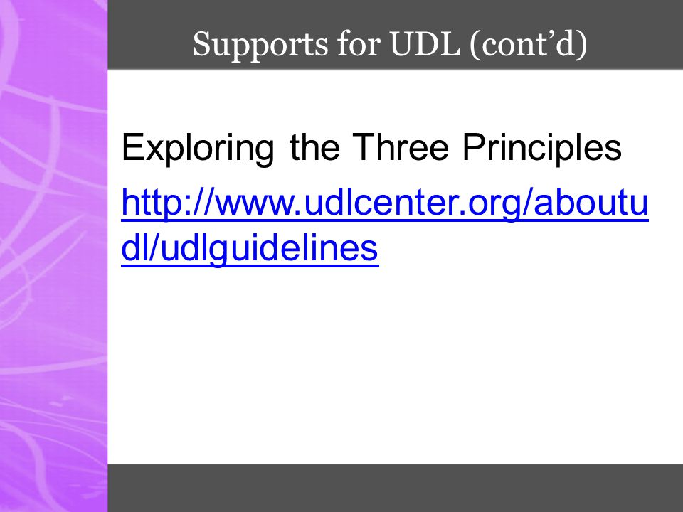 Exploring the Three Principles http://www.udlcenter.org/aboutu dl/udlguidelines