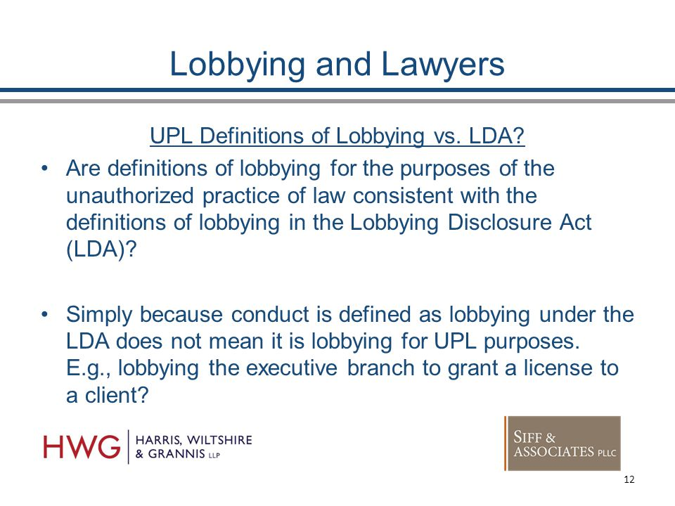 Lobbying and Lawyers UPL Definitions of Lobbying vs.