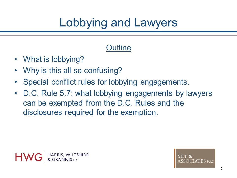 Lobbying and Lawyers Outline What is lobbying. Why is this all so confusing.