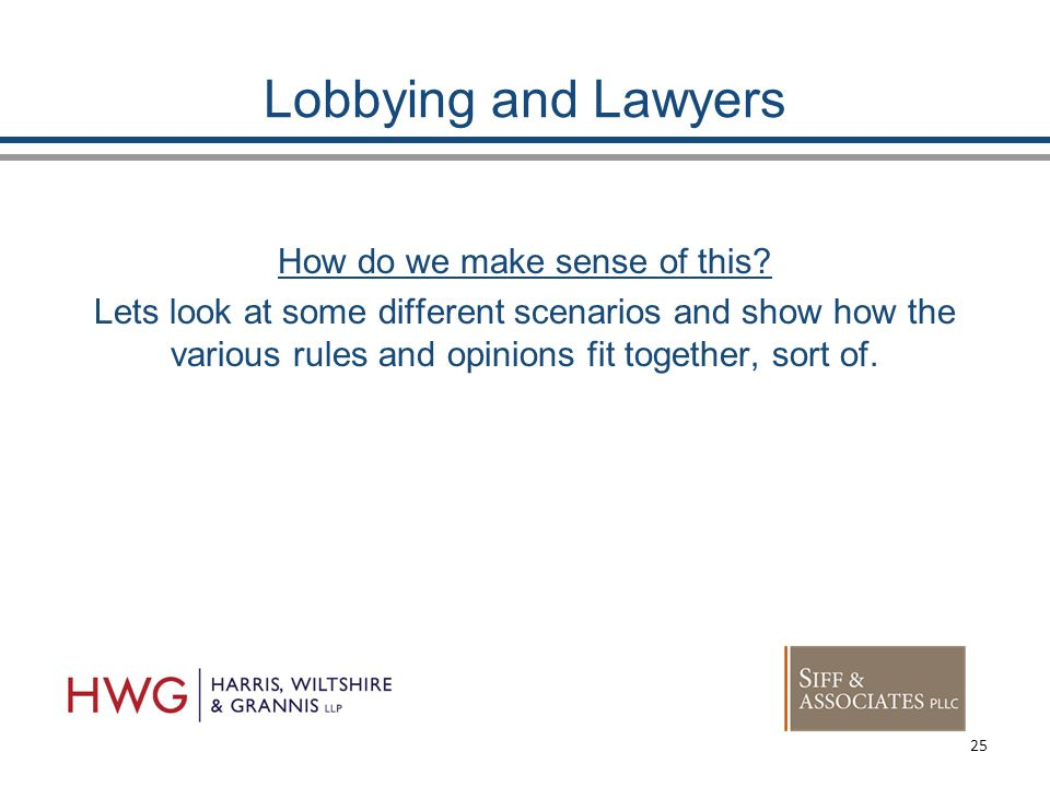 Lobbying and Lawyers How do we make sense of this.