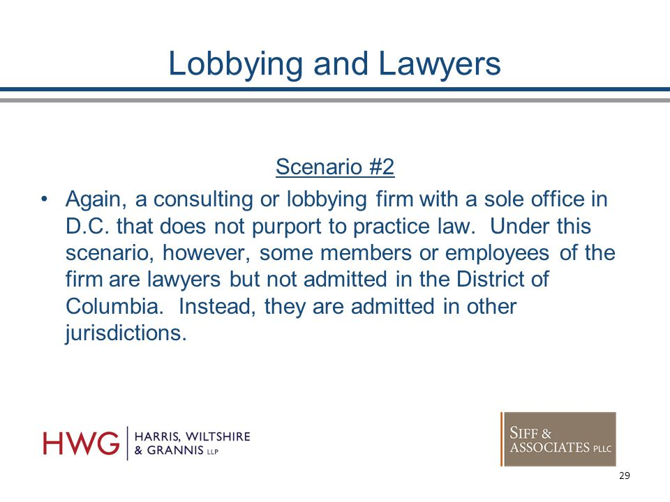 Lobbying and Lawyers Scenario #2 Again, a consulting or lobbying firm with a sole office in D.C.