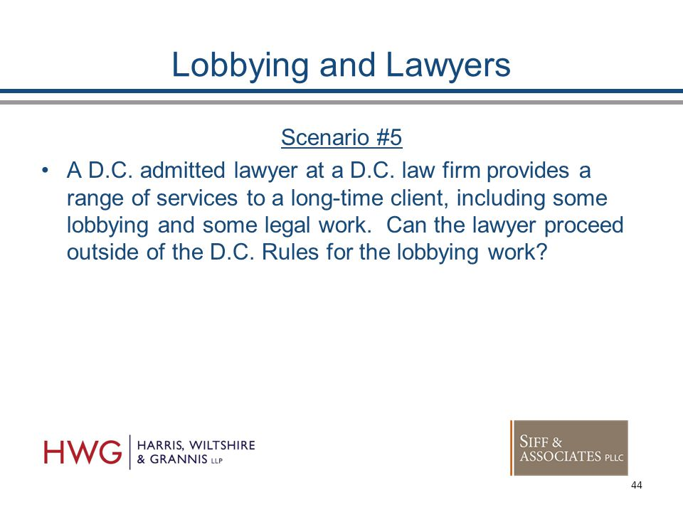 Lobbying and Lawyers Scenario #5 A D.C. admitted lawyer at a D.C.