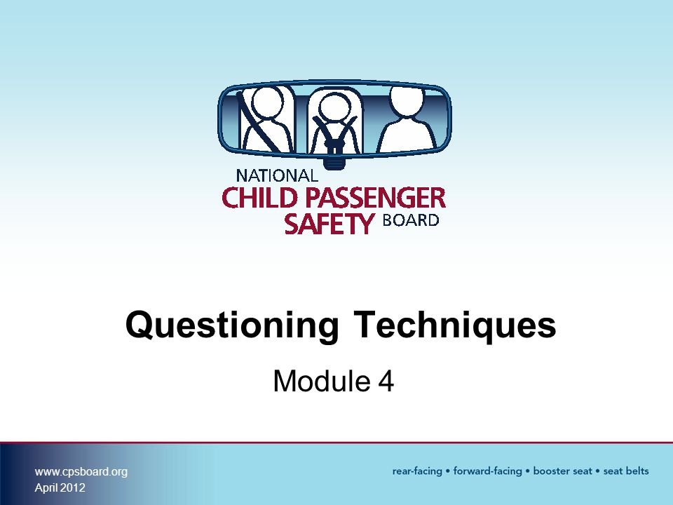 www.cpsboard.org April 2012 Questioning Techniques Module 4