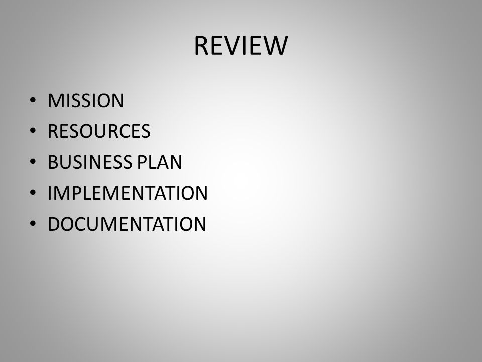 REVIEW MISSION RESOURCES BUSINESS PLAN IMPLEMENTATION DOCUMENTATION
