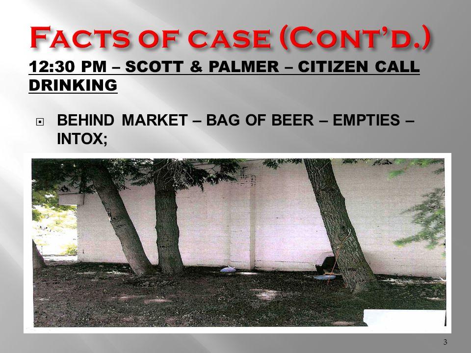 12:30 PM – SCOTT & PALMER – CITIZEN CALL DRINKING  BEHIND MARKET – BAG OF BEER – EMPTIES – INTOX; 3