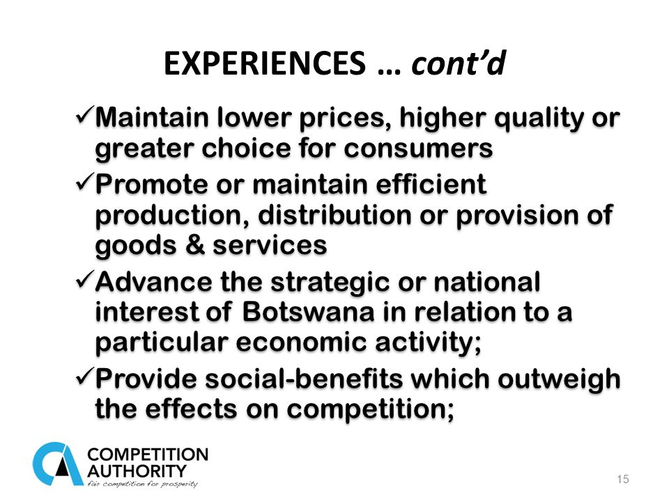 Maintain lower prices, higher quality or greater choice for consumers Promote or maintain efficient production, distribution or provision of goods & s