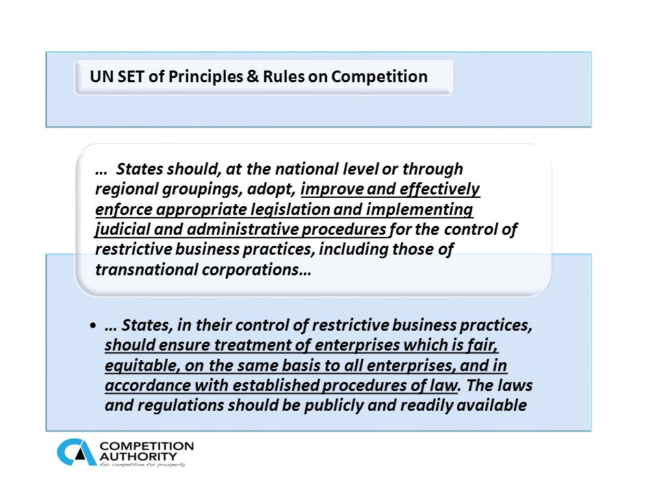 UN SET of Principles & Rules on Competition … States, in their control of restrictive business practices, should ensure treatment of enterprises which