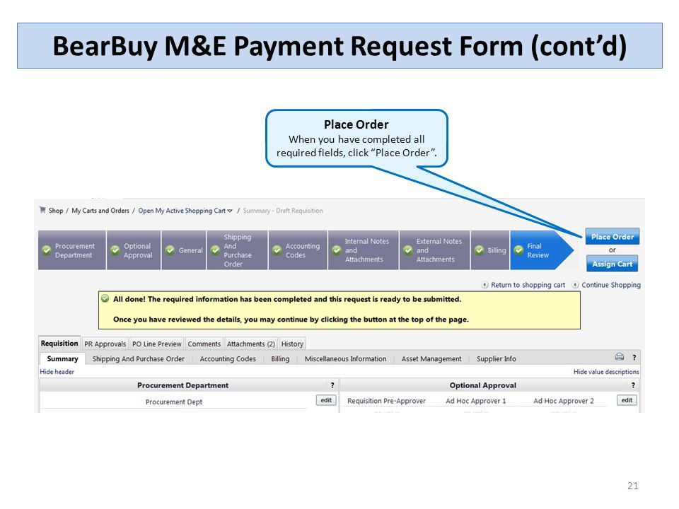 """21 Place Order When you have completed all required fields, click """"Place Order"""". BearBuy M&E Payment Request Form (cont'd)"""