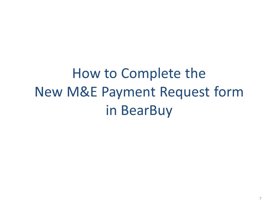 How to Complete the New M&E Payment Request form in BearBuy 7