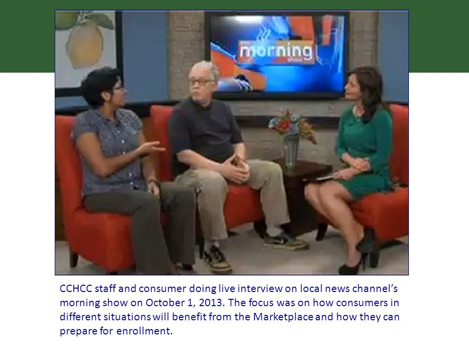 CCHCC staff and consumer doing live interview on local news channel's morning show on October 1, 2013.