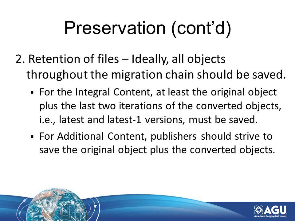 Preservation (cont'd) 2.