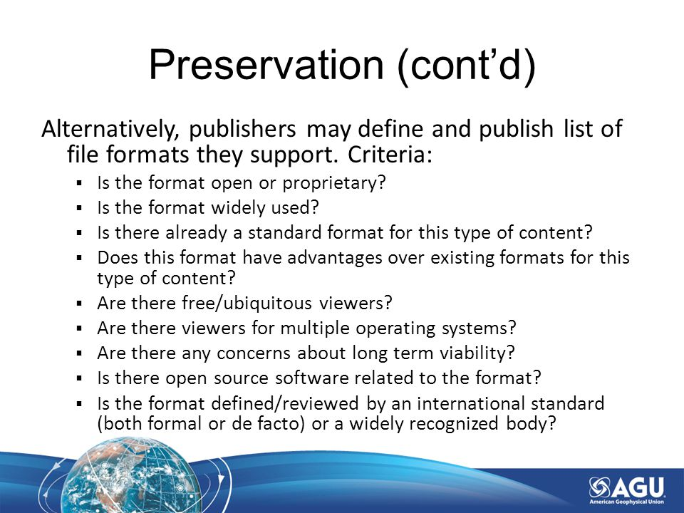 Preservation (cont'd) Alternatively, publishers may define and publish list of file formats they support.