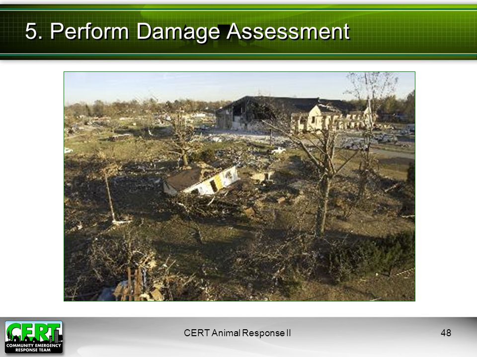 CERT Animal Response II48 5. Perform Damage Assessment