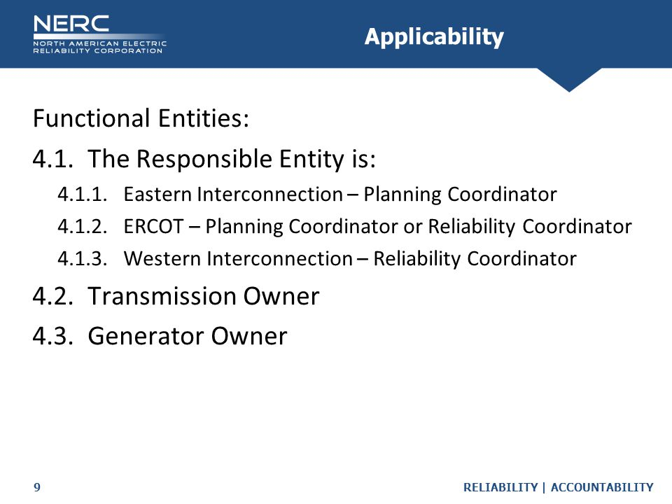 RELIABILITY | ACCOUNTABILITY9 Functional Entities: 4.1.