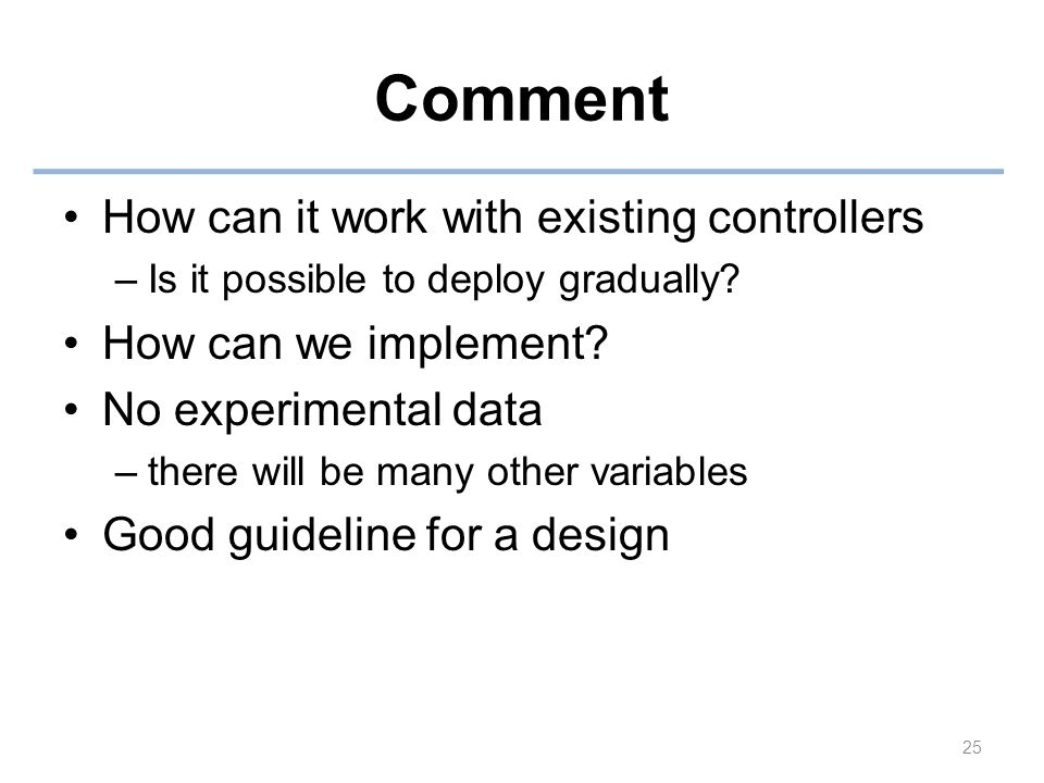 Comment How can it work with existing controllers –Is it possible to deploy gradually.