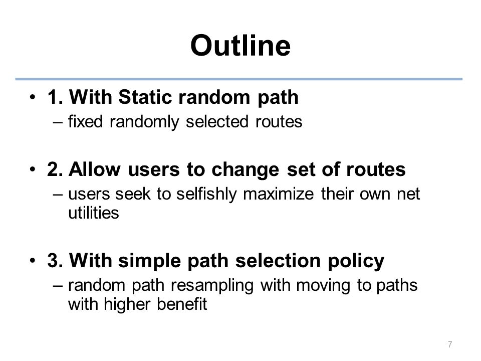 Outline 1. With Static random path –fixed randomly selected routes 2.