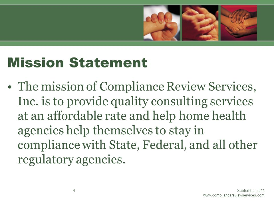 Mission Statement The mission of Compliance Review Services, Inc.