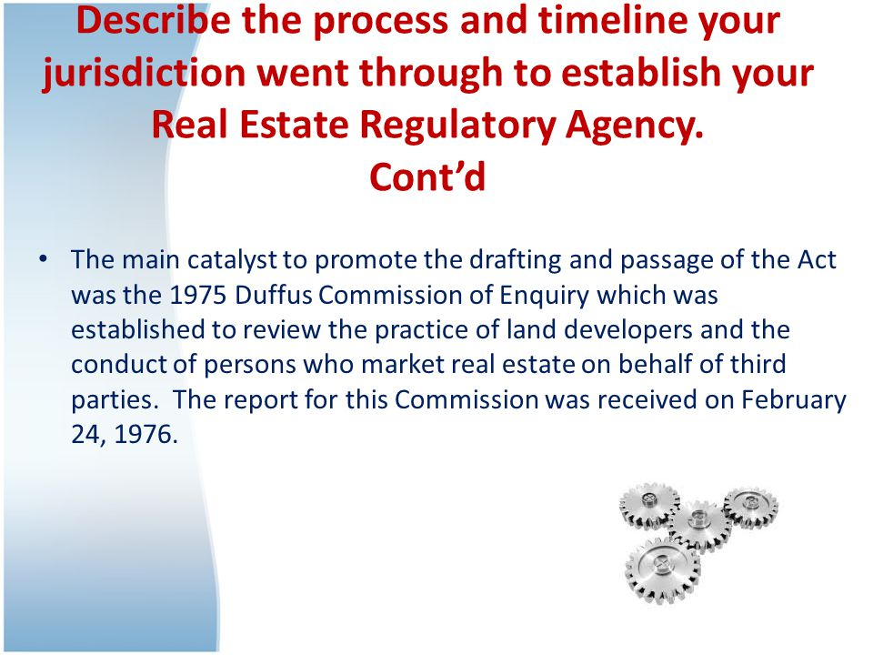 Issues Facing Our Jurisdiction (cont'd) Currently the Board gets around its inability to fine practitioners by conducting hearings and charging the guilty practitioners for the cost of the hearings (this is provided for in our legislation); To penalize for late payment of fees the Board imposes a 50% penalty fee on all brokers and agents and a 100% penalty fee on all developers.