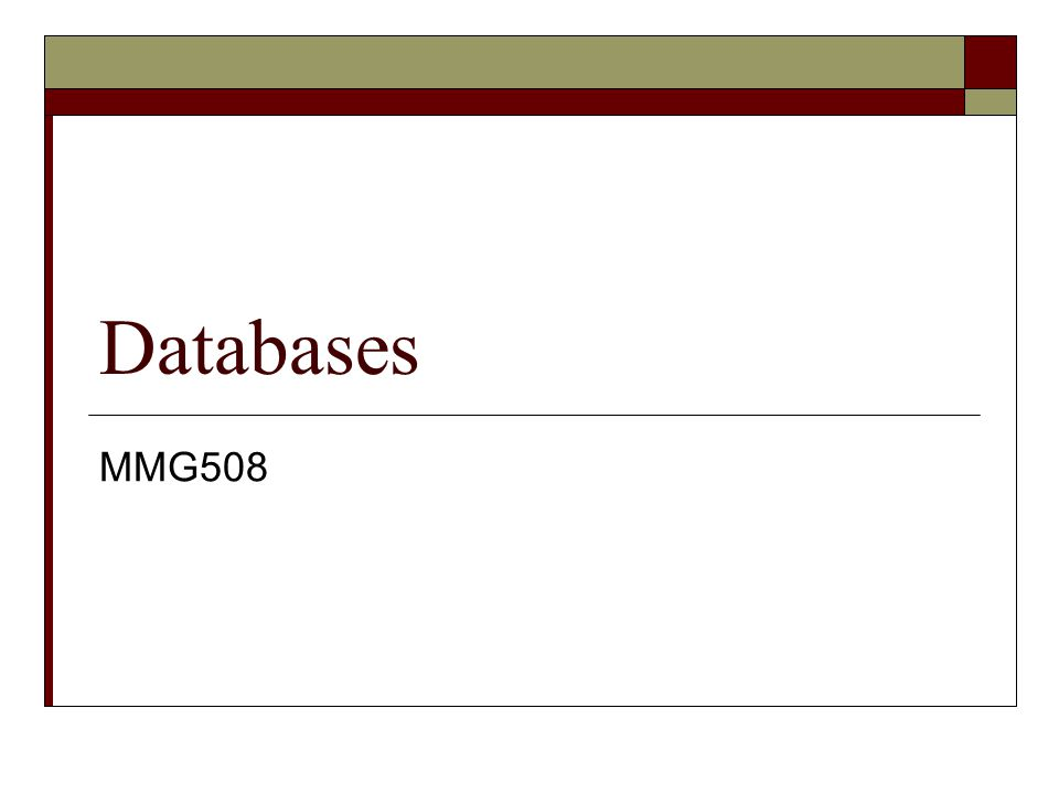 Databases MMG508