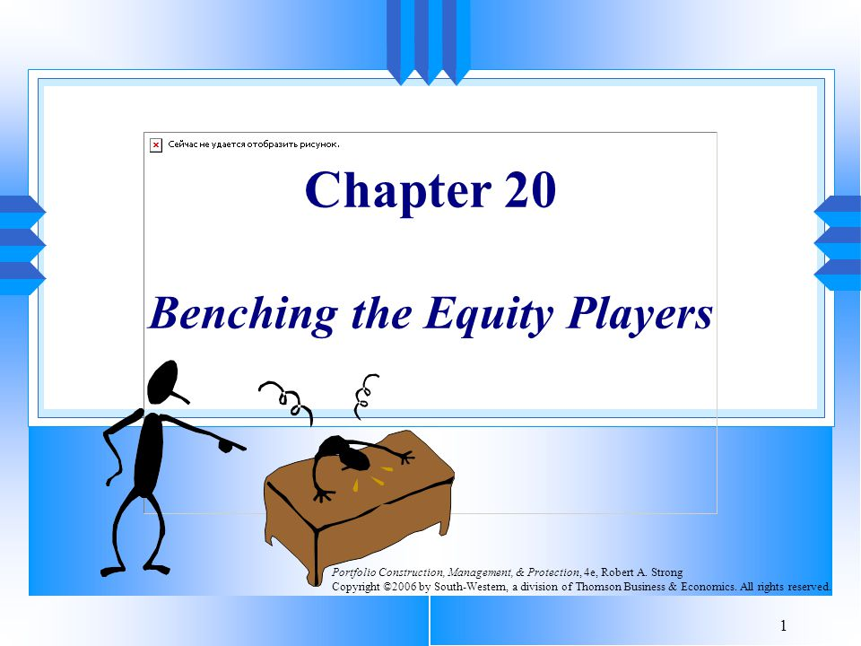 1 Chapter 20 Benching the Equity Players Portfolio Construction, Management, & Protection, 4e, Robert A.