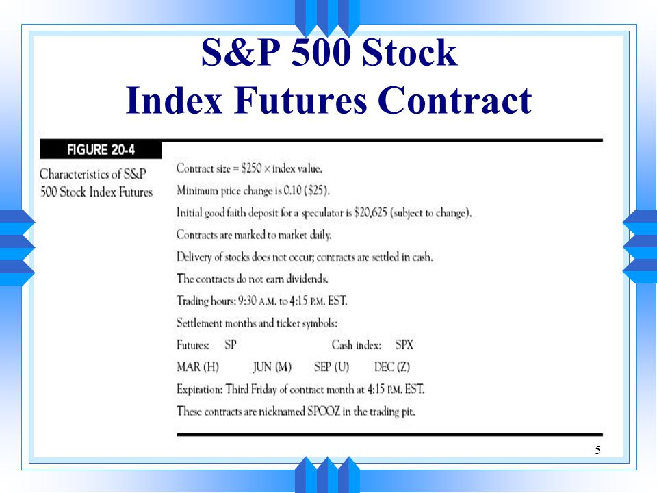 5 S&P 500 Stock Index Futures Contract