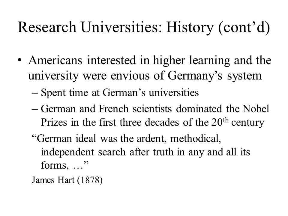 Research Universities: History (cont'd) Johns Hopkins University, founded in 1875, is the first research university in U.S.