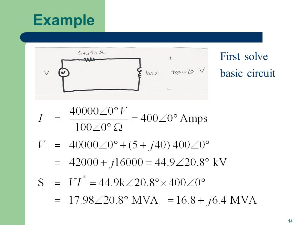 14 Example First solve basic circuit