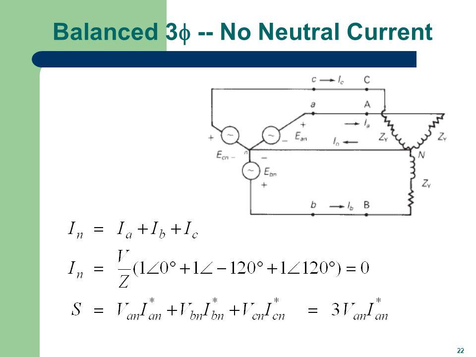 22 Balanced 3  -- No Neutral Current