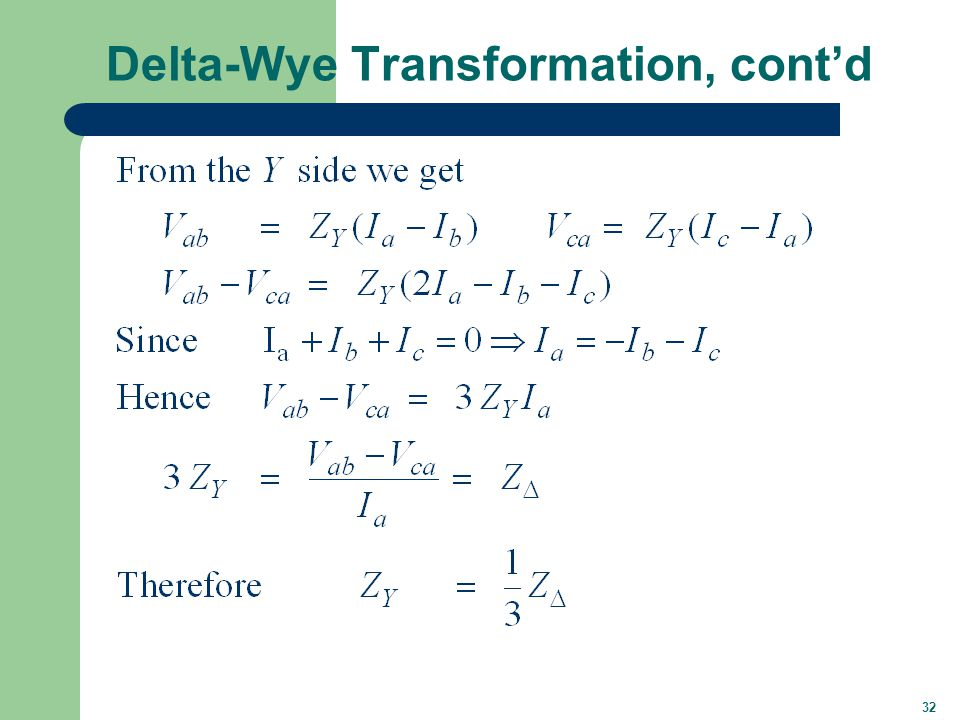 32 Delta-Wye Transformation, cont'd