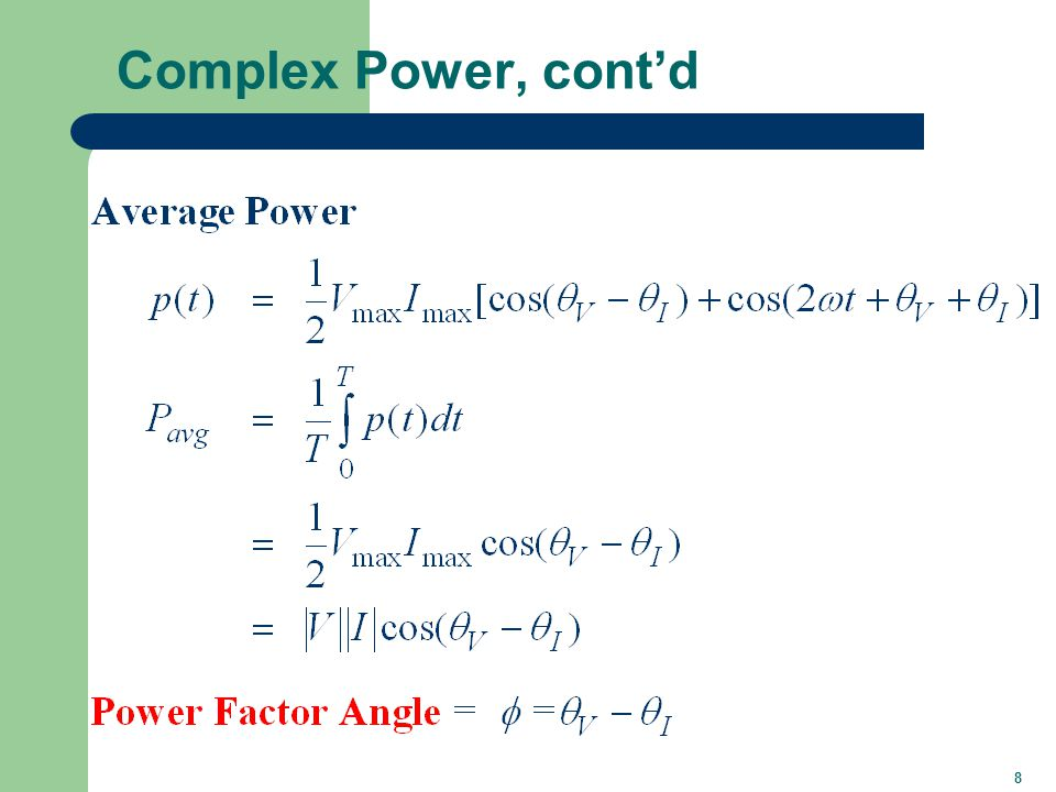 9 Complex Power (Note: S is a complex number but not a phasor)