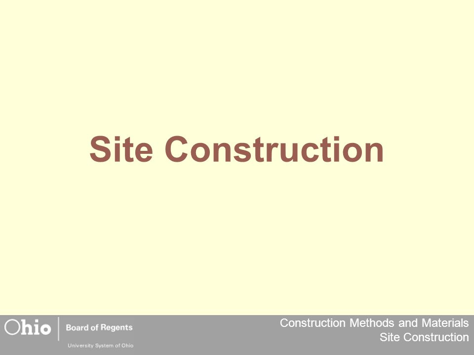 Construction Methods and Materials Site Construction Soil Mechanics (cont'd) Depending on how nature deposited various amounts of these particles at any one location, soil can be identified as one of fifteen classifications.