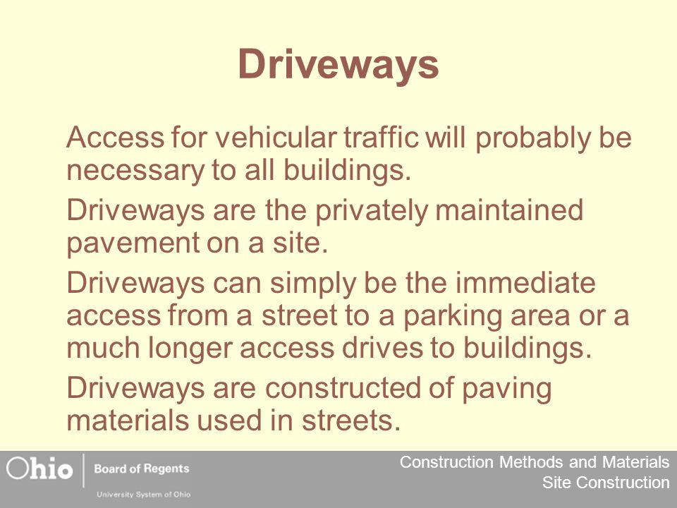 Construction Methods and Materials Site Construction Driveways Access for vehicular traffic will probably be necessary to all buildings. Driveways are