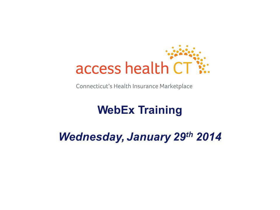 WebEx Training Wednesday, January 29 th 2014 1
