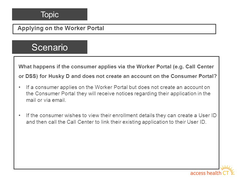 What happens if the consumer applies via the Worker Portal (e.g.