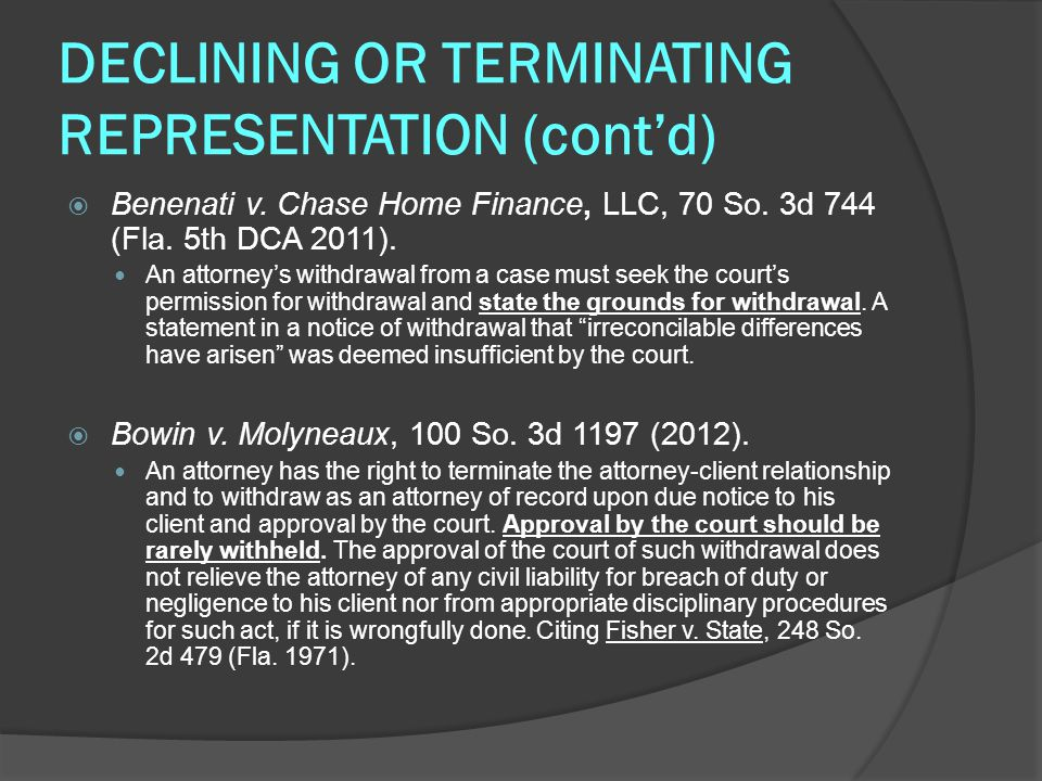 DECLINING OR TERMINATING REPRESENTATION (cont'd)  Benenati v.