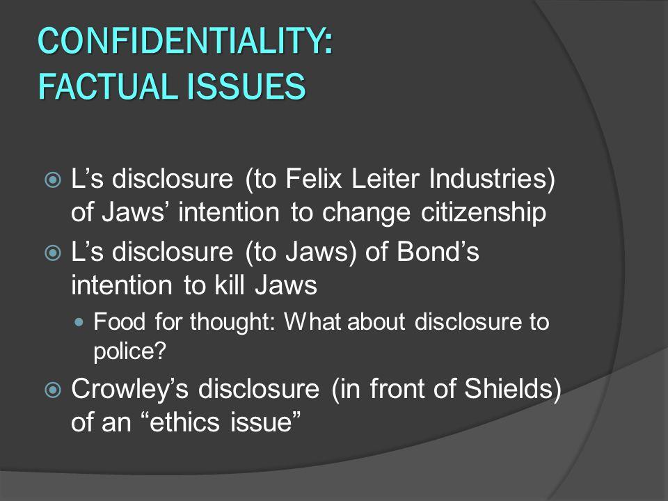 CONFLICTS OF INTEREST: FACTUAL ISSUES  L represents Felix Leiter Industries  L represents Jaws