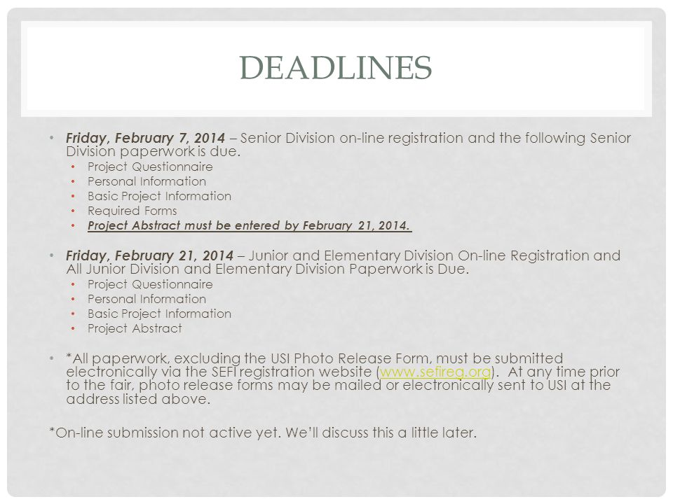 DEADLINES Friday, February 7, 2014 – Senior Division on-line registration and the following Senior Division paperwork is due.